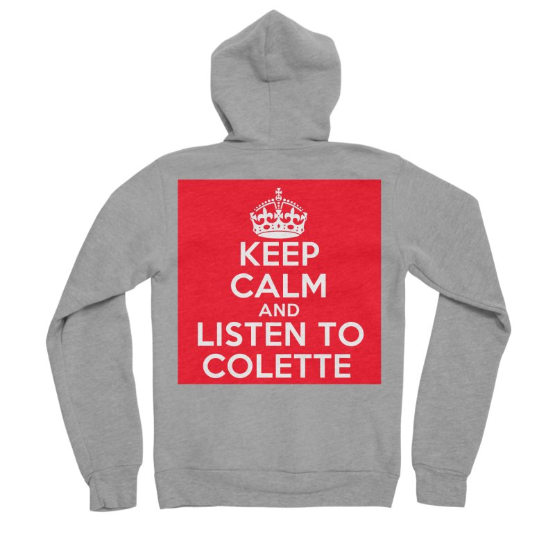 Keep Calm And Listen To Colette - Red Women's Sponge Fleece Zip-Up Hoody by The Official Store of the Big Brother Gossip Show