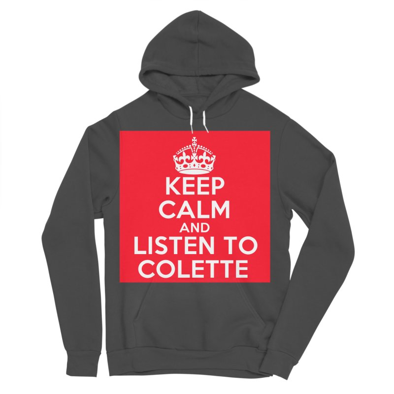 Keep Calm And Listen To Colette - Red Women's Sponge Fleece Pullover Hoody by The Official Store of the Big Brother Gossip Show