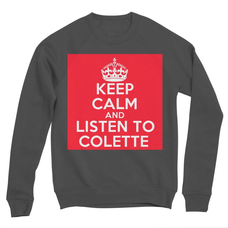 Keep Calm And Listen To Colette - Red Men's Sponge Fleece Sweatshirt by The Official Store of the Big Brother Gossip Show