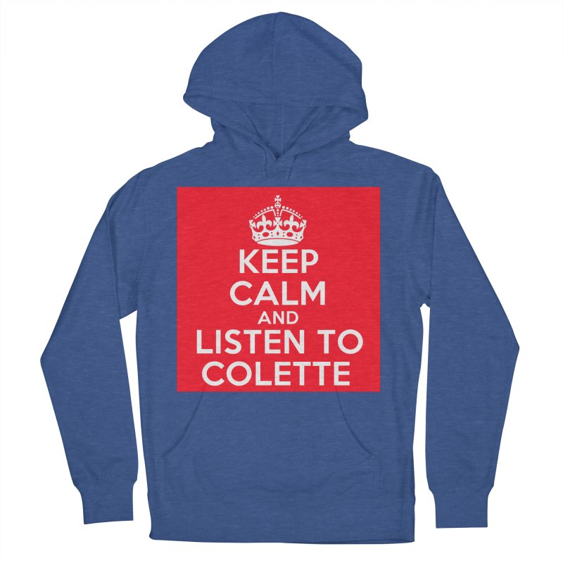 Keep Calm And Listen To Colette - Red Men's Pullover Hoody by The Official Store of the Big Brother Gossip Show