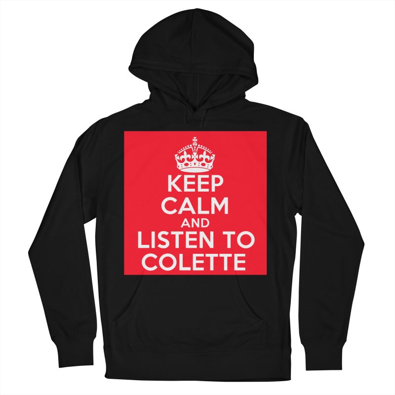 Keep Calm And Listen To Colette - Red Men's French Terry Pullover Hoody by The Official Store of the Big Brother Gossip Show
