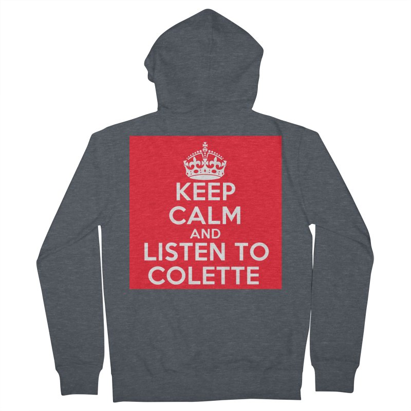 Keep Calm And Listen To Colette - Red Women's French Terry Zip-Up Hoody by The Official Store of the Big Brother Gossip Show