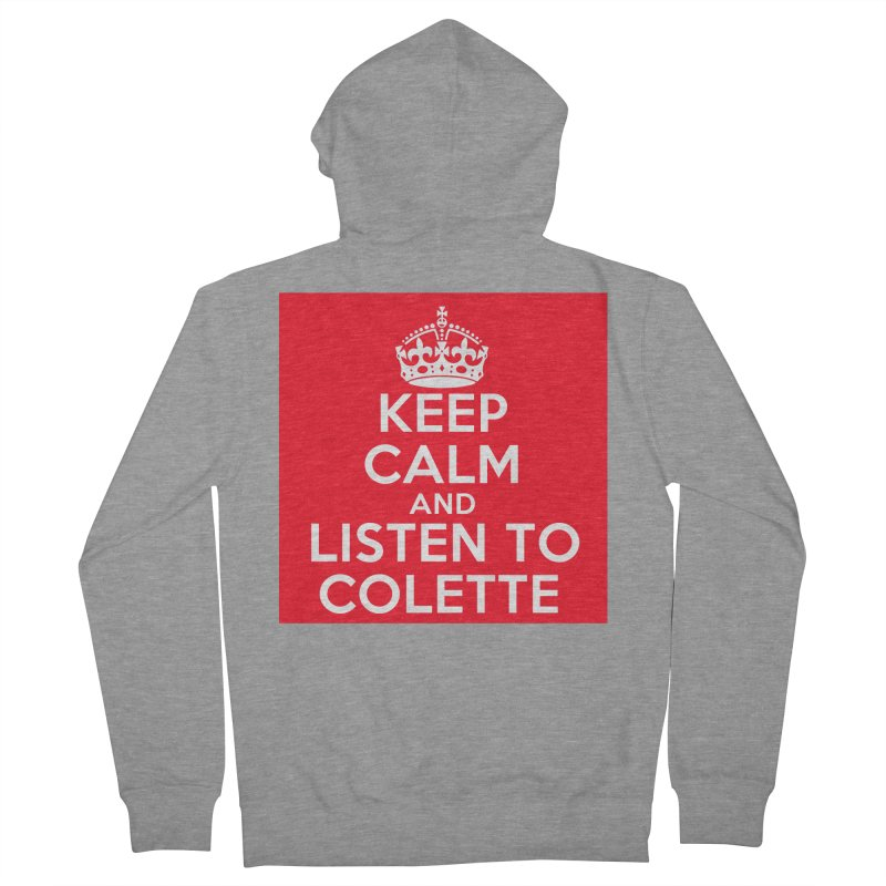 Keep Calm And Listen To Colette - Red Men's French Terry Zip-Up Hoody by The Official Store of the Big Brother Gossip Show