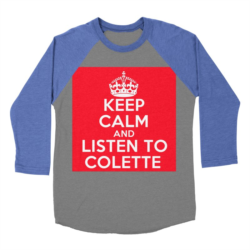 Keep Calm And Listen To Colette - Red Women's Baseball Triblend Longsleeve T-Shirt by The Official Store of the Big Brother Gossip Show