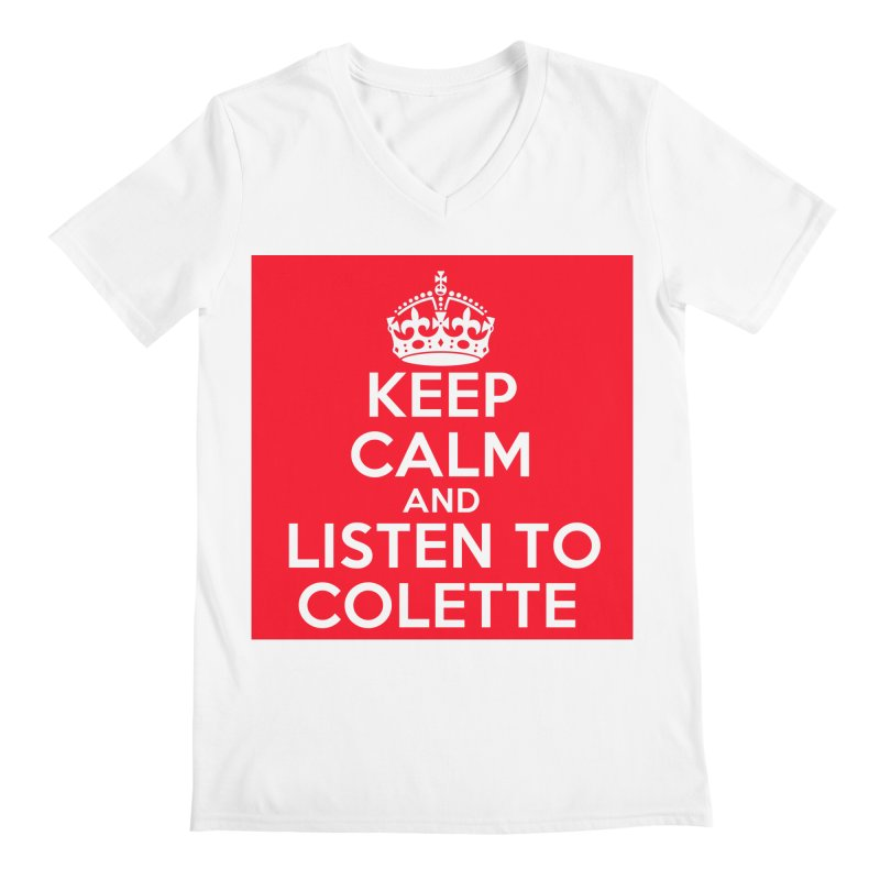 Keep Calm And Listen To Colette - Red Men's Regular V-Neck by The Official Store of the Big Brother Gossip Show
