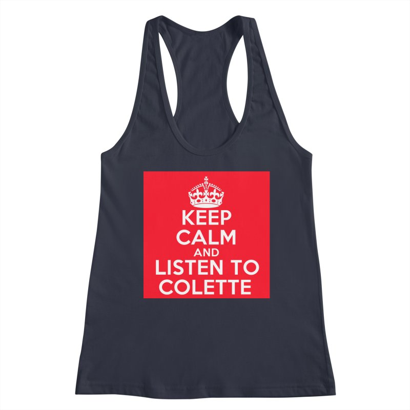 Keep Calm And Listen To Colette - Red Women's Racerback Tank by The Official Store of the Big Brother Gossip Show