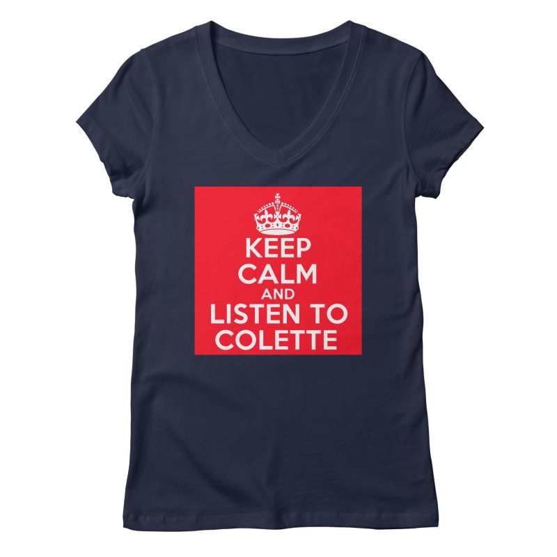 Keep Calm And Listen To Colette - Red Women's Regular V-Neck by The Official Store of the Big Brother Gossip Show