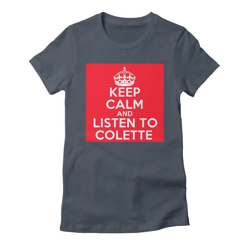 Keep Calm And Listen To Colette - Red Women's T-Shirt by The Official Store of the Big Brother Gossip Show