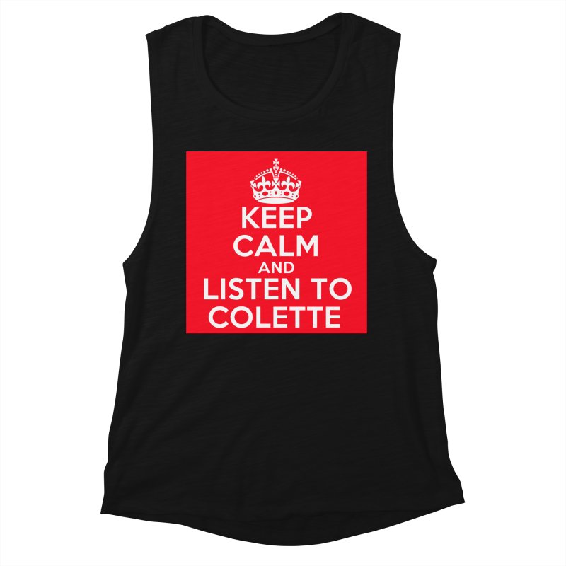 Keep Calm And Listen To Colette - Red Women's Muscle Tank by The Official Store of the Big Brother Gossip Show