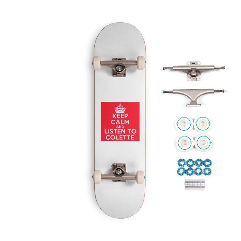 Keep Calm And Listen To Colette - Red Accessories Complete - Basic Skateboard by The Official Store of the Big Brother Gossip Show