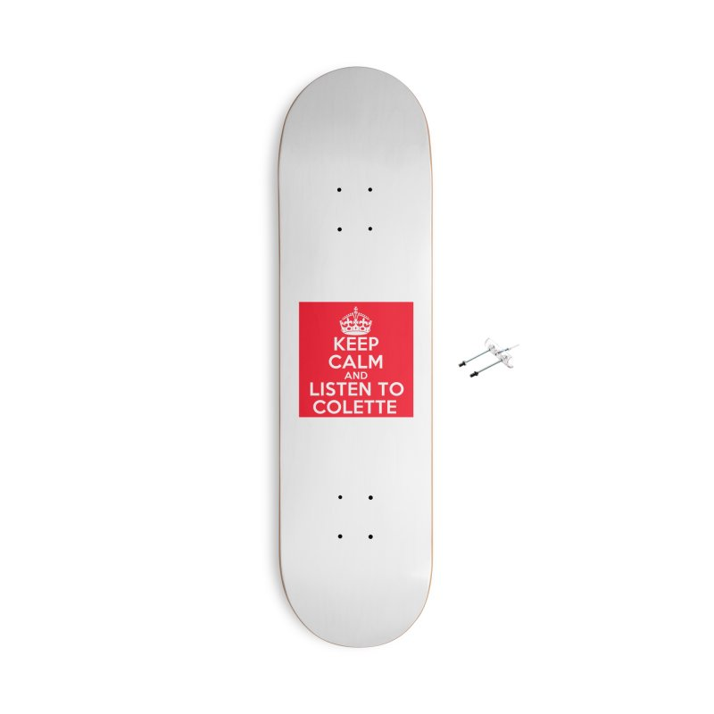 Keep Calm And Listen To Colette - Red Accessories Skateboard by The Official Store of the Big Brother Gossip Show
