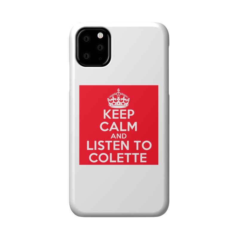 Keep Calm And Listen To Colette - Red Accessories Phone Case by The Official Store of the Big Brother Gossip Show