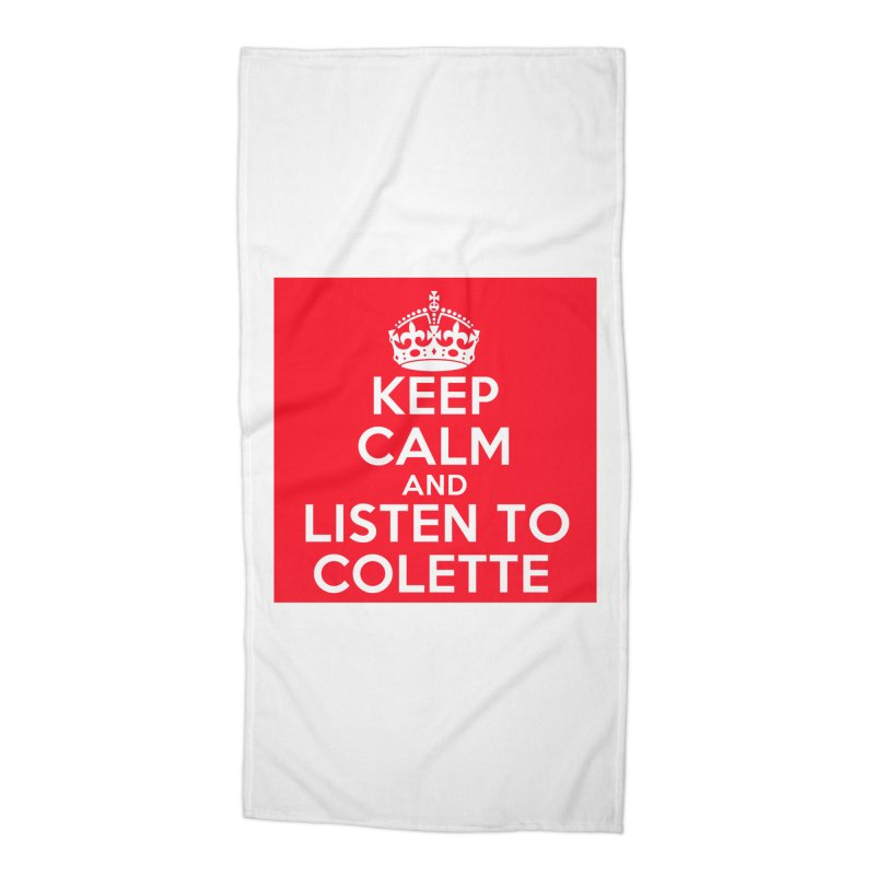 Keep Calm And Listen To Colette - Red Accessories Beach Towel by The Official Store of the Big Brother Gossip Show