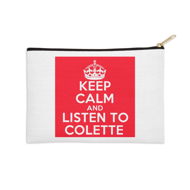 Keep Calm And Listen To Colette - Red Accessories Zip Pouch by The Official Store of the Big Brother Gossip Show