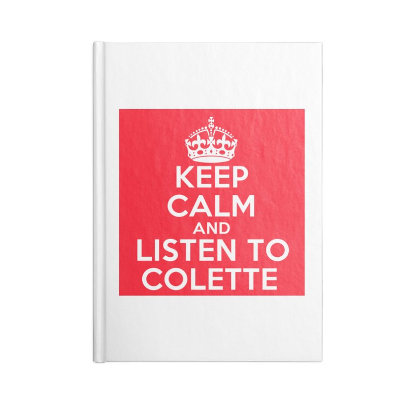 Keep Calm And Listen To Colette - Red Accessories Blank Journal Notebook by The Official Store of the Big Brother Gossip Show
