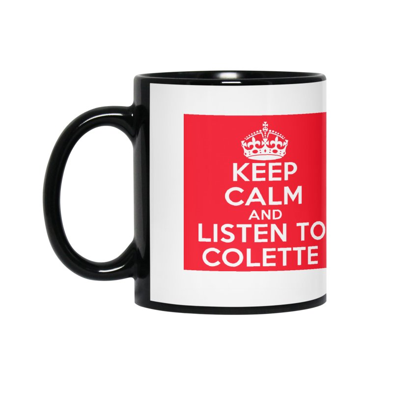 Keep Calm And Listen To Colette - Red Accessories Mug by The Official Store of the Big Brother Gossip Show