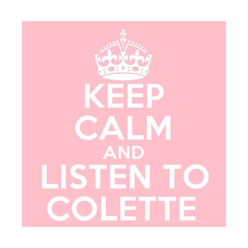 Keep Calm And Listen To Colette - Pink by The Official Store of the Big Brother Gossip Show