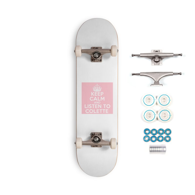 Keep Calm And Listen To Colette - Pink Accessories Complete - Basic Skateboard by The Official Store of the Big Brother Gossip Show