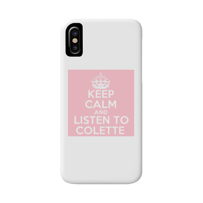 Keep Calm And Listen To Colette - Pink Accessories Phone Case by The Official Store of the Big Brother Gossip Show
