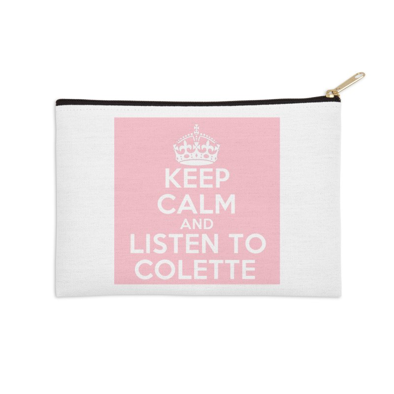 Keep Calm And Listen To Colette - Pink Accessories Zip Pouch by The Official Store of the Big Brother Gossip Show