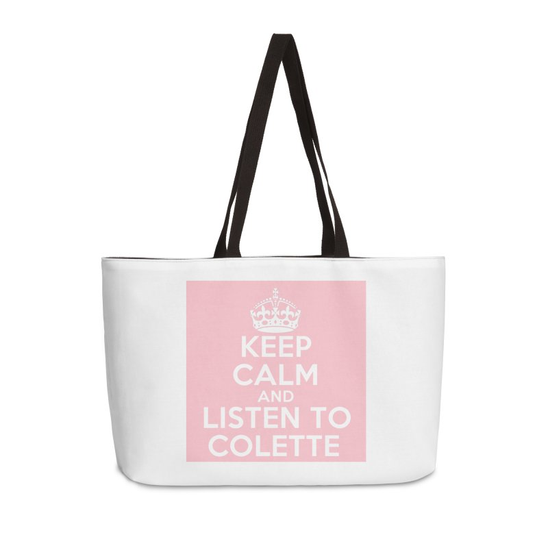 Keep Calm And Listen To Colette - Pink Accessories Weekender Bag Bag by The Official Store of the Big Brother Gossip Show