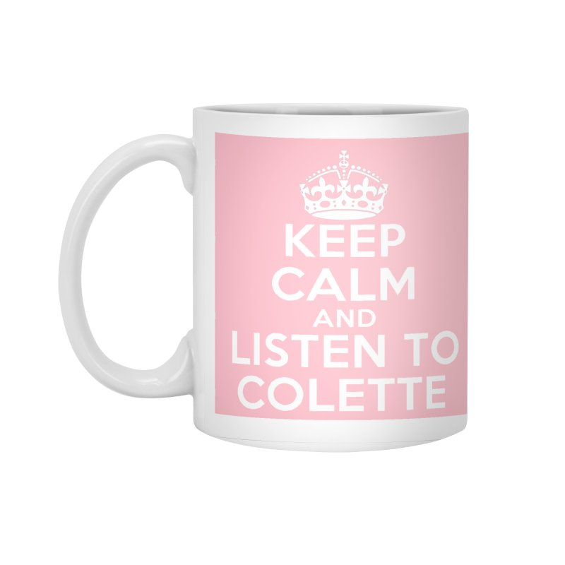 Keep Calm And Listen To Colette - Pink Accessories Standard Mug by The Official Store of the Big Brother Gossip Show