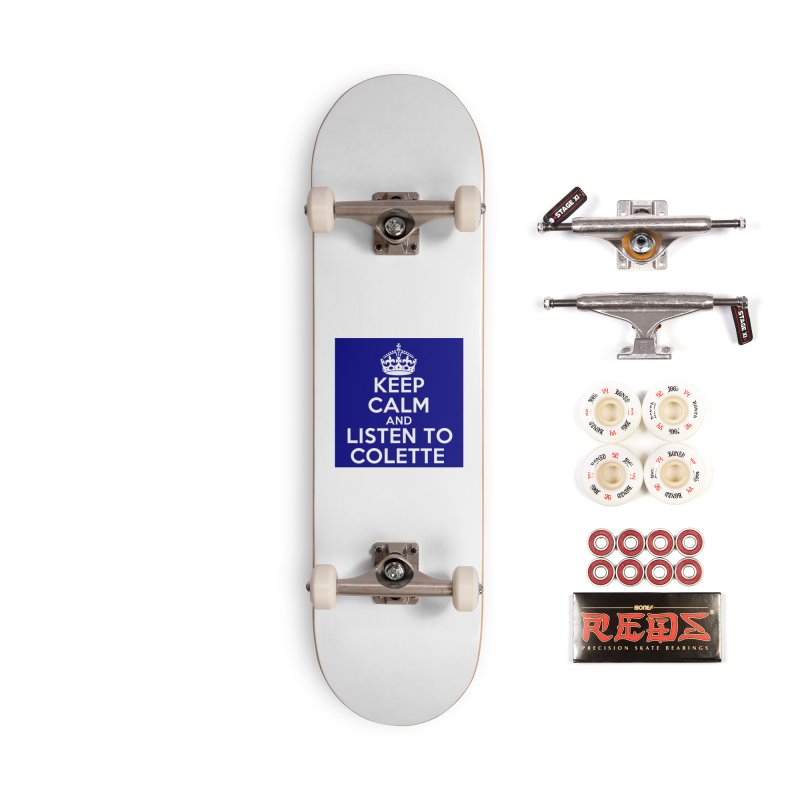 Keep Calm And Listen To Colette - Blue Accessories Complete - Pro Skateboard by The Official Store of the Big Brother Gossip Show