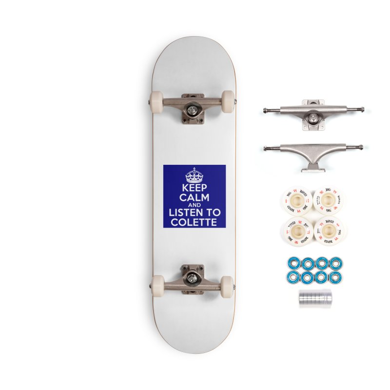 Keep Calm And Listen To Colette - Blue Accessories Complete - Premium Skateboard by The Official Store of the Big Brother Gossip Show