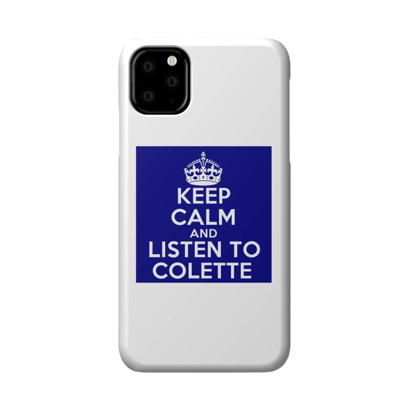 Keep Calm And Listen To Colette - Blue Accessories Phone Case by The Official Store of the Big Brother Gossip Show