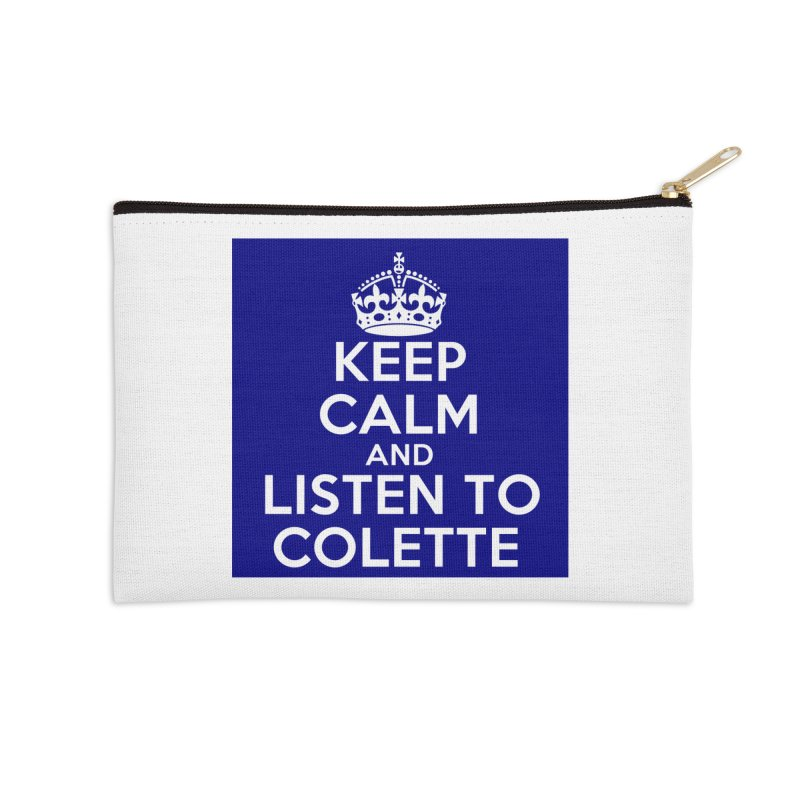 Keep Calm And Listen To Colette - Blue Accessories Zip Pouch by The Official Store of the Big Brother Gossip Show