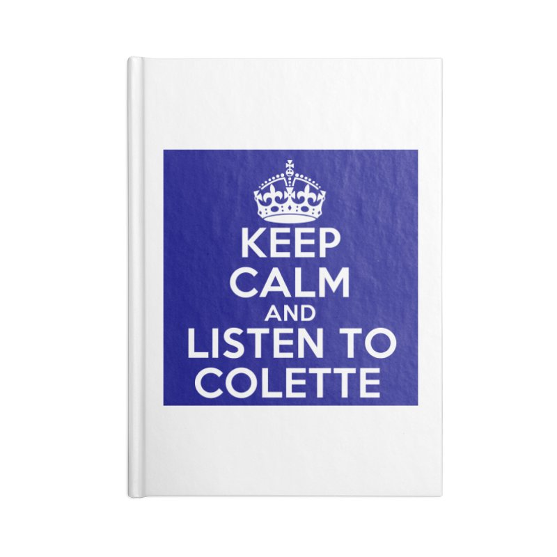 Keep Calm And Listen To Colette - Blue Accessories Lined Journal Notebook by The Official Store of the Big Brother Gossip Show