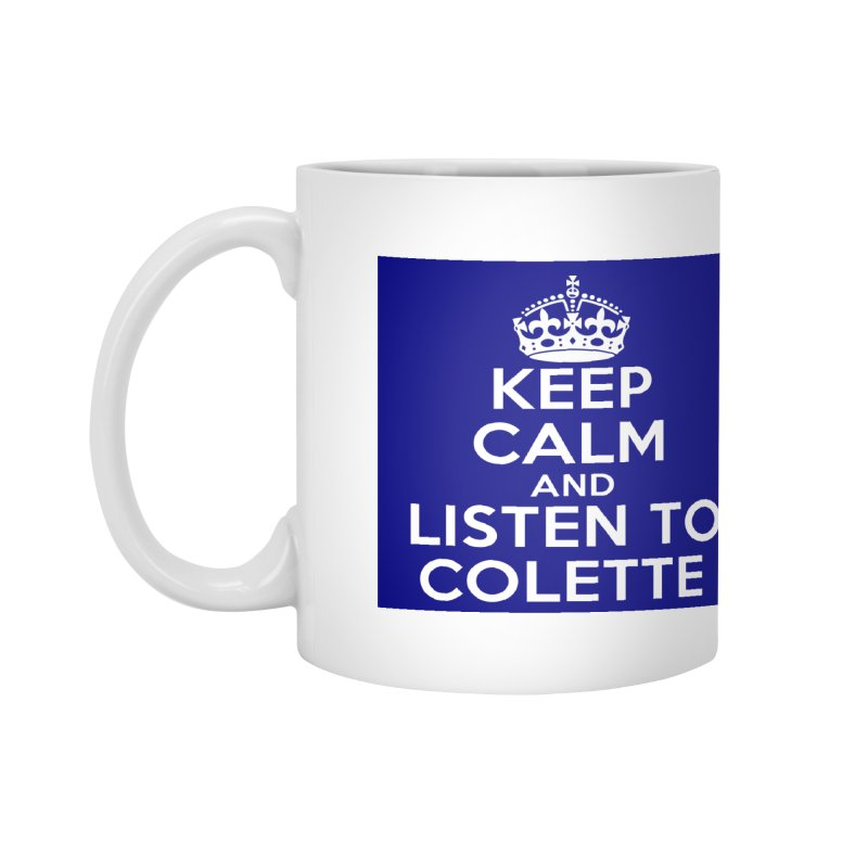 Keep Calm And Listen To Colette - Blue Accessories Mug by The Official Store of the Big Brother Gossip Show