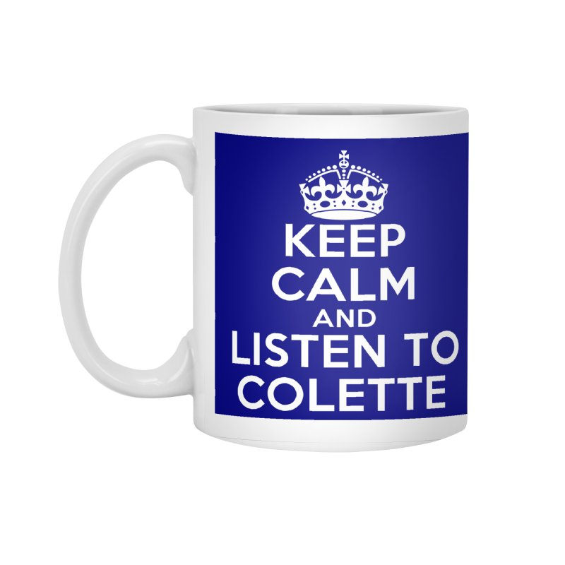 Keep Calm And Listen To Colette - Blue Accessories Standard Mug by The Official Store of the Big Brother Gossip Show