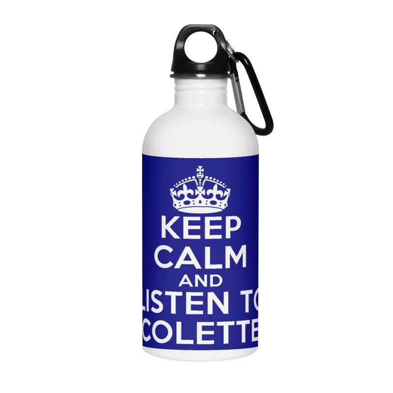 Keep Calm And Listen To Colette - Blue Accessories Water Bottle by The Official Store of the Big Brother Gossip Show