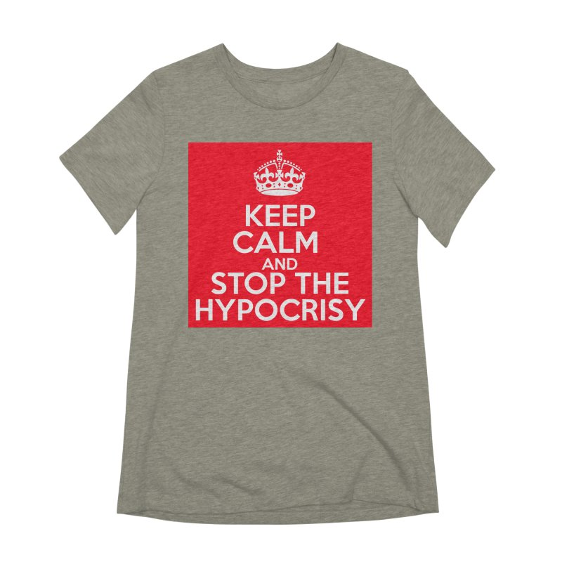 Keep Calm And Stop The Hypocrisy Women's Extra Soft T-Shirt by The Official Store of the Big Brother Gossip Show