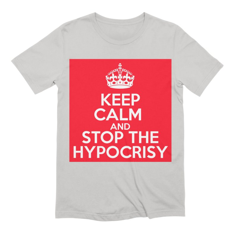 Keep Calm And Stop The Hypocrisy Men's Extra Soft T-Shirt by The Official Store of the Big Brother Gossip Show