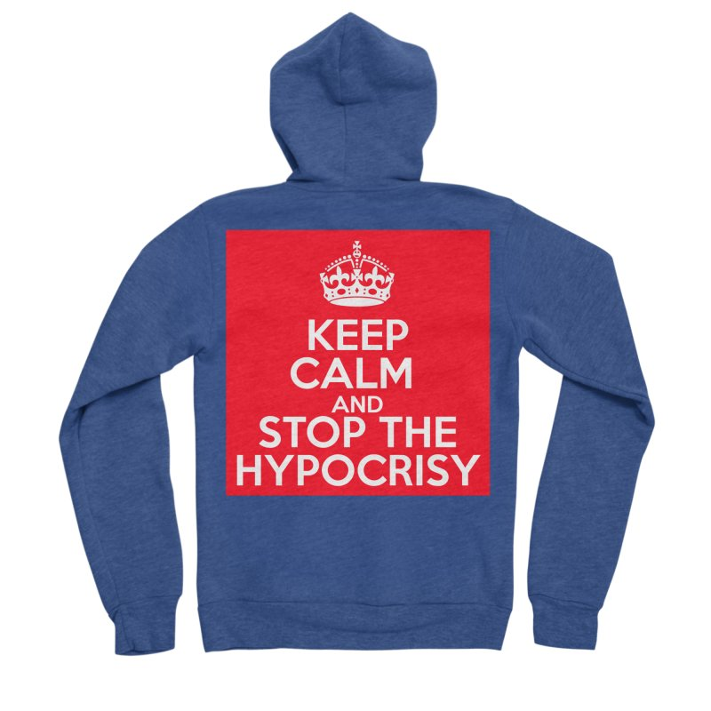 Keep Calm And Stop The Hypocrisy Women's Sponge Fleece Zip-Up Hoody by The Official Store of the Big Brother Gossip Show