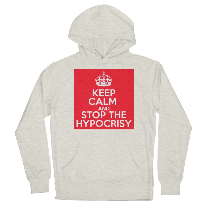 Keep Calm And Stop The Hypocrisy Men's Pullover Hoody by The Official Store of the Big Brother Gossip Show