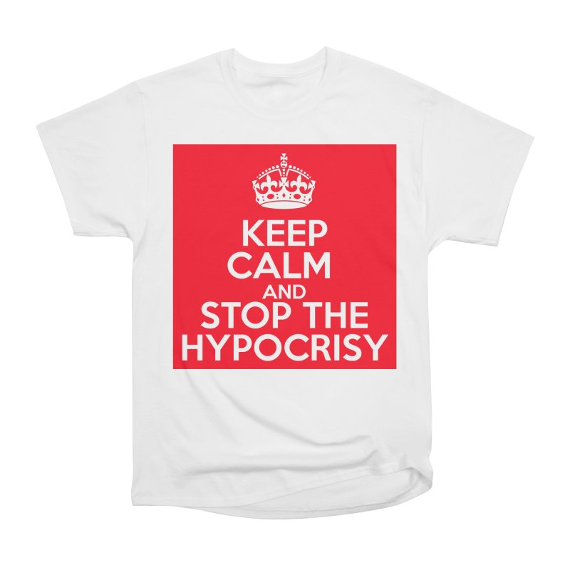 Keep Calm And Stop The Hypocrisy Men's Heavyweight T-Shirt by The Official Store of the Big Brother Gossip Show