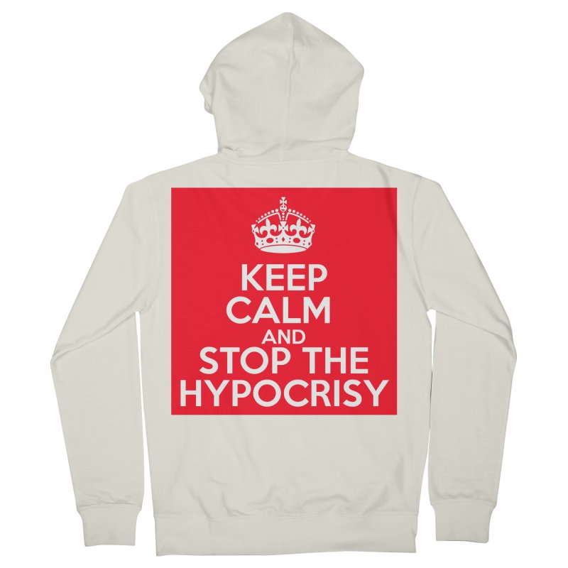 Keep Calm And Stop The Hypocrisy Men's French Terry Zip-Up Hoody by The Official Store of the Big Brother Gossip Show