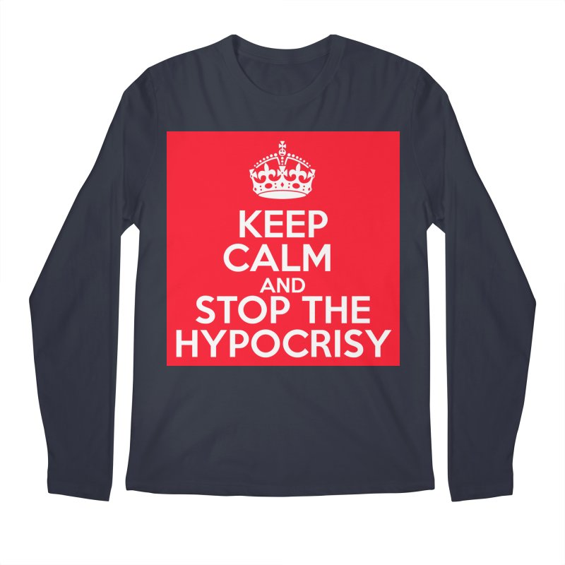 Keep Calm And Stop The Hypocrisy Men's Regular Longsleeve T-Shirt by The Official Store of the Big Brother Gossip Show