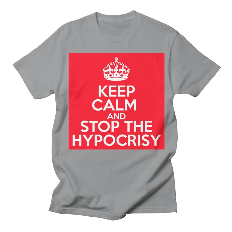 Keep Calm And Stop The Hypocrisy Men's Regular T-Shirt by The Official Store of the Big Brother Gossip Show