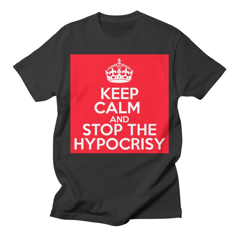 Keep Calm And Stop The Hypocrisy Men's T-Shirt by The Official Store of the Big Brother Gossip Show