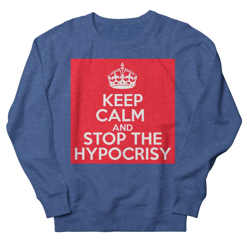 Keep Calm And Stop The Hypocrisy Men's Sweatshirt by The Official Store of the Big Brother Gossip Show
