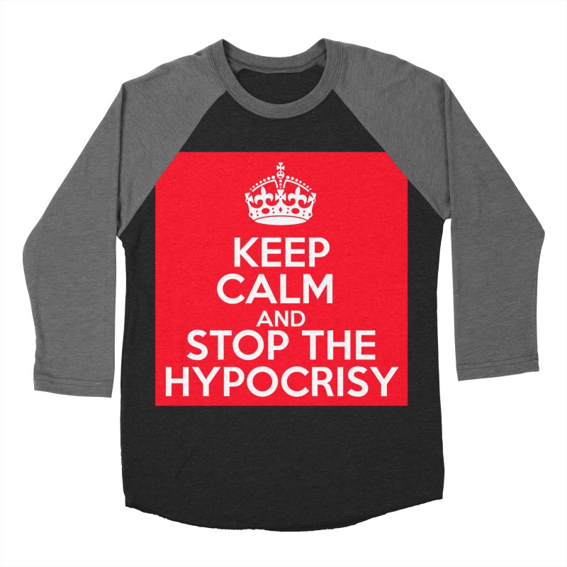 Keep Calm And Stop The Hypocrisy Women's Baseball Triblend Longsleeve T-Shirt by The Official Store of the Big Brother Gossip Show