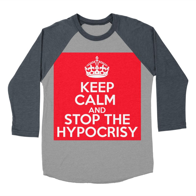 Keep Calm And Stop The Hypocrisy Men's Baseball Triblend Longsleeve T-Shirt by The Official Store of the Big Brother Gossip Show