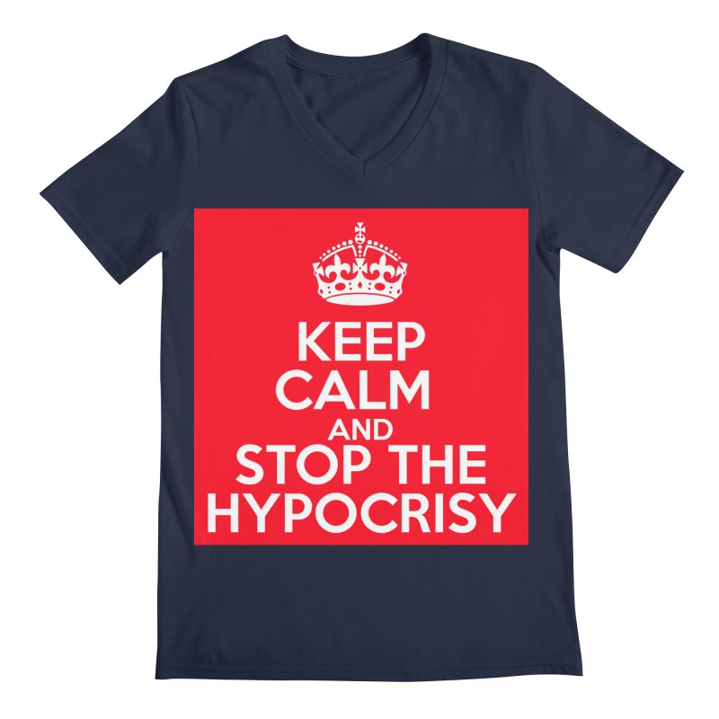 Keep Calm And Stop The Hypocrisy Men's Regular V-Neck by The Official Store of the Big Brother Gossip Show
