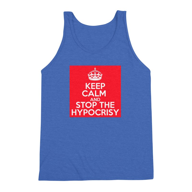 Keep Calm And Stop The Hypocrisy Men's Triblend Tank by The Official Store of the Big Brother Gossip Show