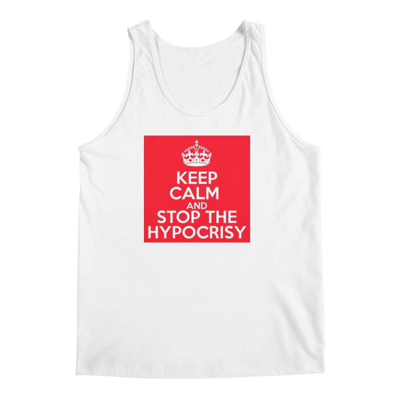 Keep Calm And Stop The Hypocrisy Men's Regular Tank by The Official Store of the Big Brother Gossip Show