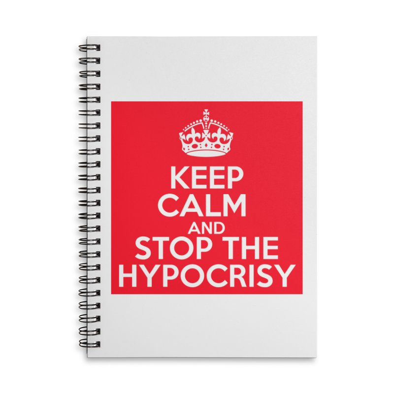 Keep Calm And Stop The Hypocrisy Accessories Lined Spiral Notebook by The Official Store of the Big Brother Gossip Show